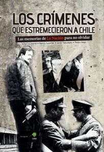 Cover image for Los Crimenes que Estremecieron a Chile. Includes important images of the history of Chile.