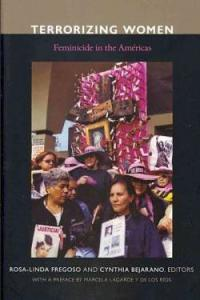 This is the cover image of the book, Terrorizing Women: Feminicide in the Americas.